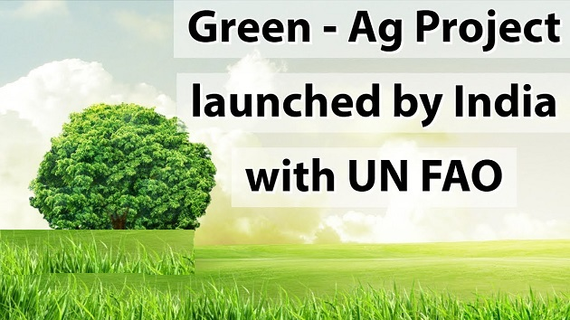 Green-Ag Project launched by India with UN FAO
