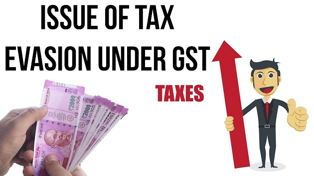 Issue of Tax Evasion under GST