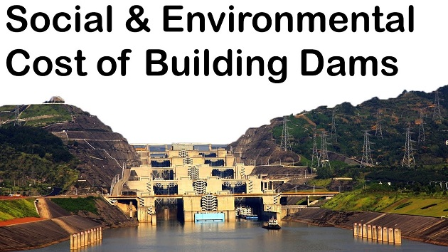 Social & Environmental Cost of Building dams