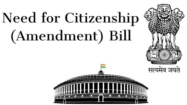Need for Citizenship (Amendment) Bill