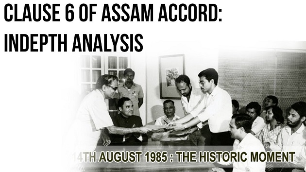 Clause 6 of Assam accord : indepth analysis