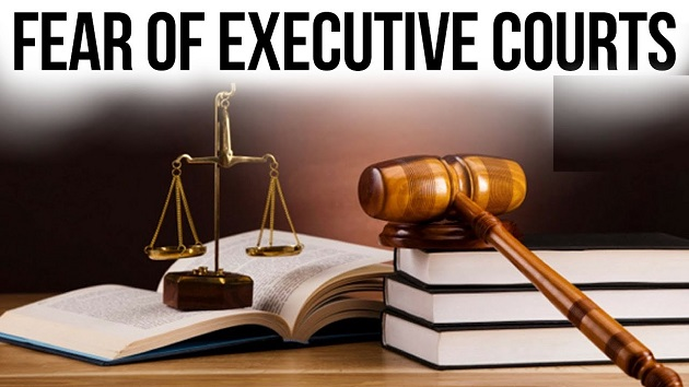 Fear of Executive Courts