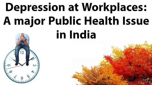 Depression at workplaces : A major health issue in India