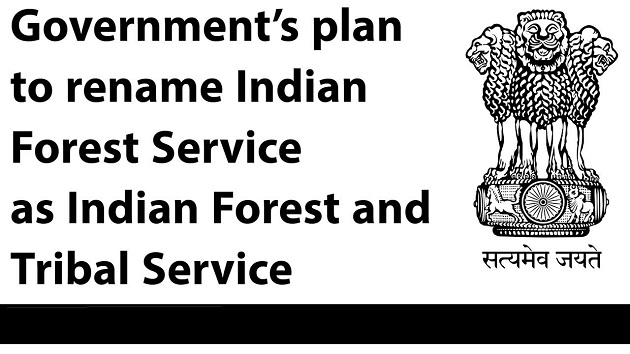Government plans to rename Indian Forest Service