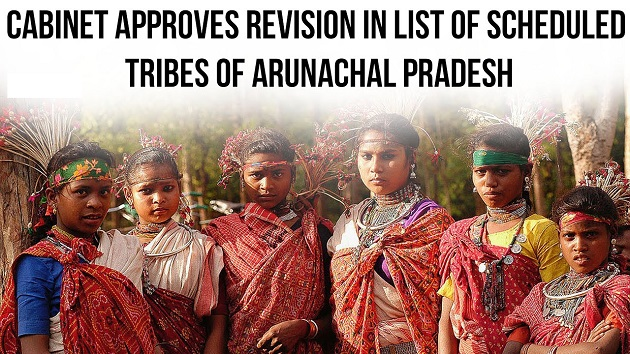 Cabinet approves revision in list of scheduled tribes of Arunachal Pradesh