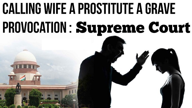 Calling wife a PROSTITUTE a grave provocation