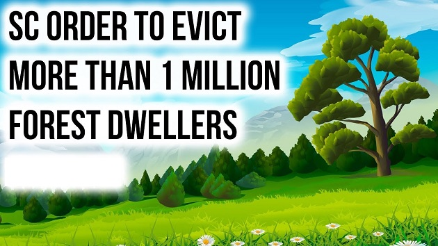 SC order to evict more than 1 million forest Dwellers