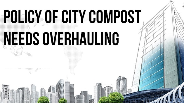 Why Promotion of City Compost policy needs overhauling?