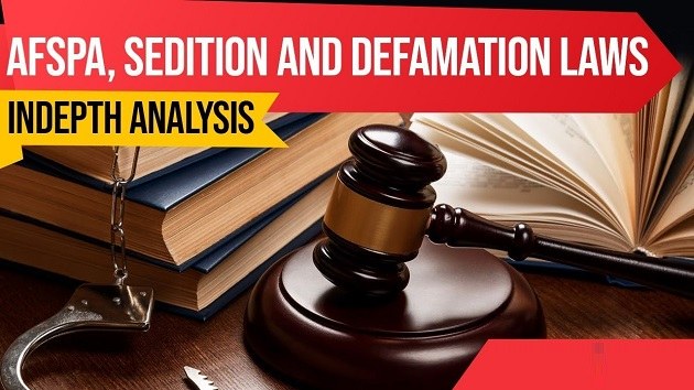 AFSPA, Sedition & Defamation Laws indepth analysis