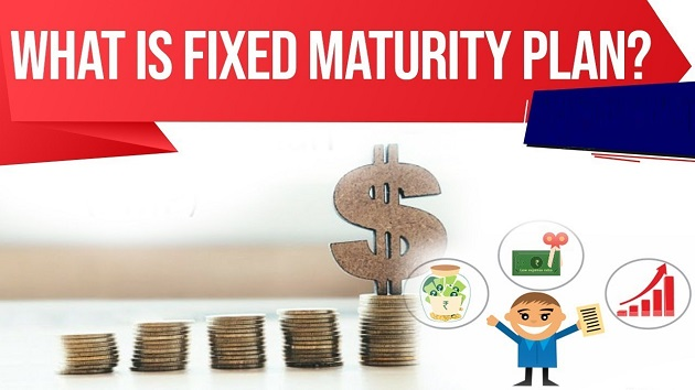 What is Fixed Maturity Plans?