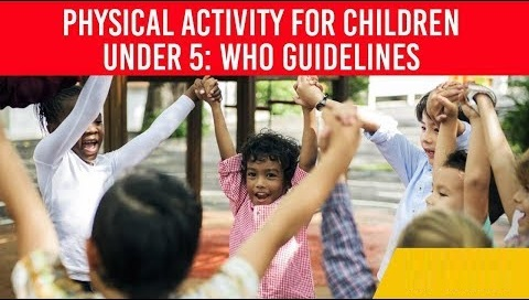 WHO guidelines on physical activity for children under 5 years of age