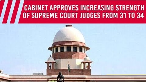 Cabinet approves increasing strength of supreme Court Judges