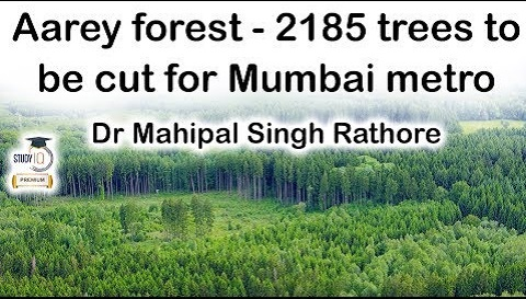 Aarey Forest -2185 trees to be cut for Mumbai metro