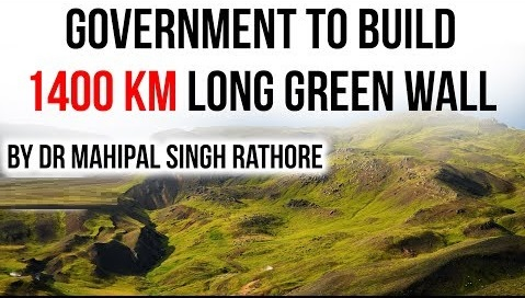 Government to build 1400 km long Green wall