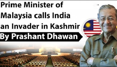 Prime Minister of Malaysia calls India and invader in Kashmir