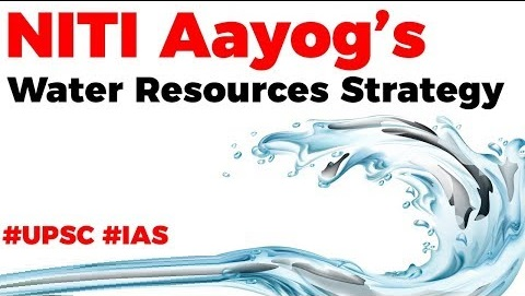 NITI Aayog's Water Resources Strategy