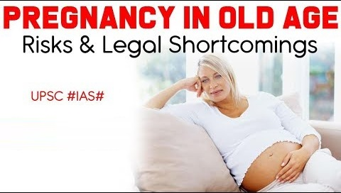 Pregnancy in Old Age, What is In Vitro Fertilisation-Risks and legal shortcomings