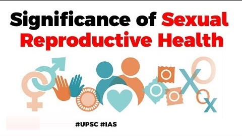 Significance of sexual and Reproductive Health-Status of reproductive services in India