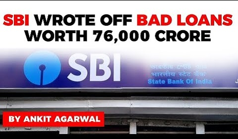 SBI wrote off bad loans worth 76,000 crores