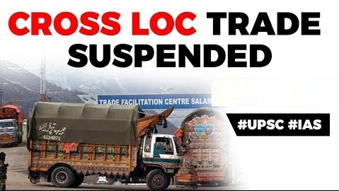 India Pakistan Cross LOC Trade suspended, Should India revoke suspension?