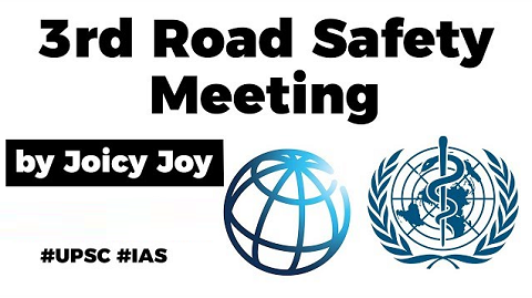 3rd Global Ministerial Conference on Road Safety, Objectives & key highlights of the meeting explained