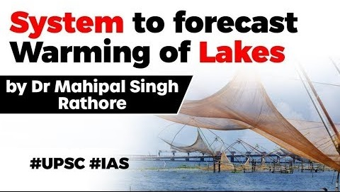 World's first system to forecast warming of lakes, How it will help predict future warming of lakes?