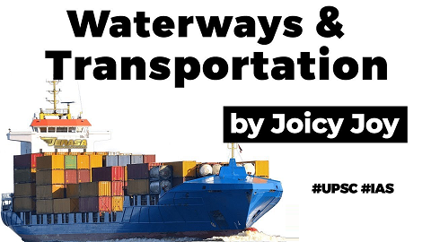 Advantages of WATERWAYS as a means of transport? Facts about Jal Marg Vikas Project explained