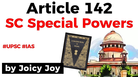 Special Powers of Supreme Court under Article 142