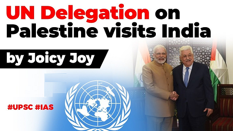 UN Delegation on Palestine visits India, What is India's stand on Israel Palestine issue?