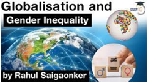 Globalizations and Gender Inequality – Do we live in an engendered society?