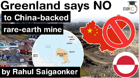 Greenland says NO to China's rare earth mining – Greenland Is Not For Sale – Geopolitics for UPSC