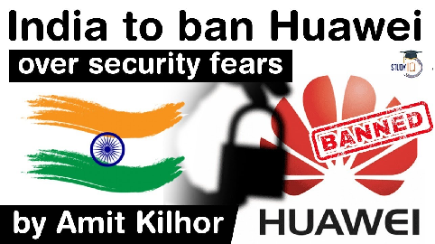 India to ban China's Huawei over security fears – Impact of ban on Indian Telecom Sector explained