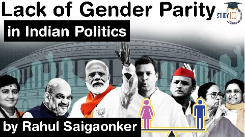 Issue of Gender Inequality in Indian Political Parties – Indian Polity Current Affairs for UPSC exam