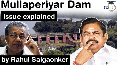 Mullaperiyar Dam Issue explained – Supreme Court issues notice to Kerala and Tamil Nadu
