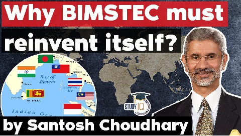 Why BIMSTEC must reinvent itself? India and its Neighbourhood