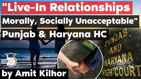 Live in relationships Morally, Socially Unacceptable says Punjab and Haryana High Court