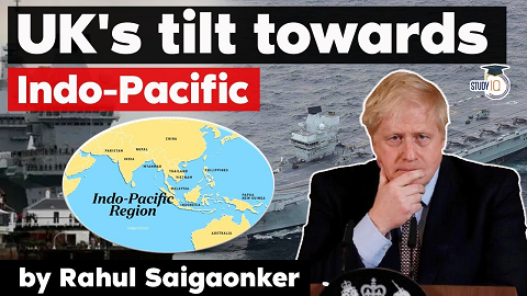 Why the United Kingdom is tilting towards the Indo Pacific?
