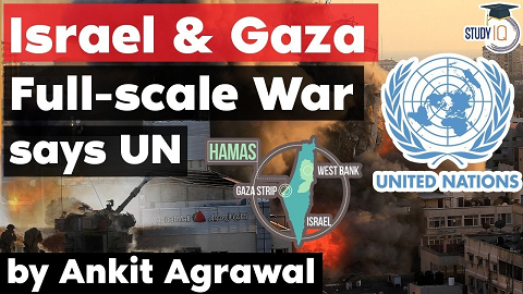 Israel Palestinian conflict is heading towards a full-scale war warns United Nations
