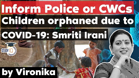Smriti Irani on protection of children orphaned by Covid 19