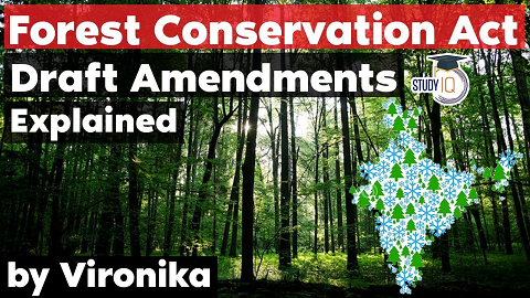 Forest Conservation Act and proposed amendments by MoEF&CC