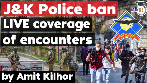 Jammu and Kashmir Police ban LIVE coverage of encounters – Impact on freedom of press?
