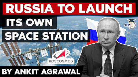 Russia will quit International Space Station – Roscosmos to develop its Space Station by 2030